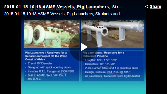 ASME VESSELS, PIG LAUNCHERS, STRAINERS AND MORE FROM SWECO FAB